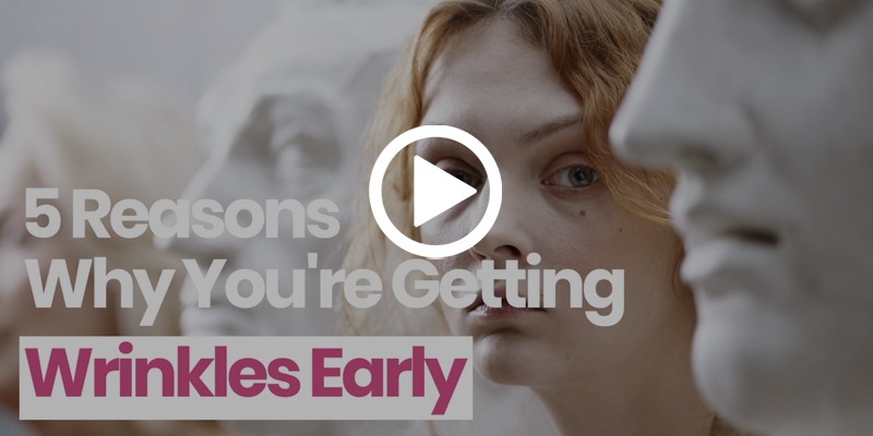 5 reasons why you getting wrinkles early